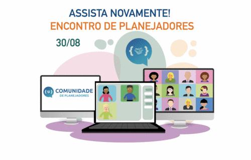 Encontro de Planejadores 31/08/2021 - Estudo de caso (Conselho de Planejadores)